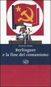 Libro Berlinguer e la fine del comunismo Silvio Pons