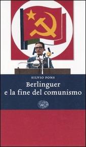 Berlinguer e la fine del comunismo