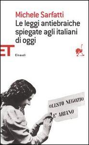 Foto Cover di Le leggi antiebraiche spiegate agli italiani di oggi, Libro di Michele Sarfatti, edito da Einaudi