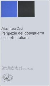Libro Peripezie del dopoguerra nell'arte italiana Adachiara Zevi