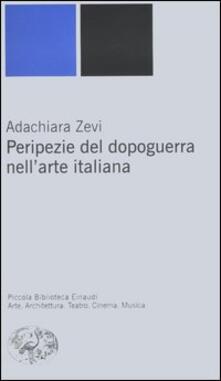 Peripezie del dopoguerra nell'arte italiana - Adachiara Zevi - copertina
