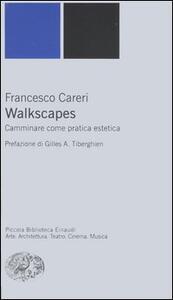 Walkscapes. Camminare come pratica estetica - Francesco Careri - copertina