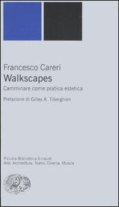Foto Cover di Walkscapes. Camminare come pratica estetica, Libro di Francesco Careri, edito da Einaudi