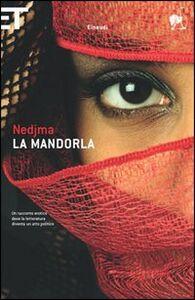 Foto Cover di La mandorla, Libro di Nedjma, edito da Einaudi