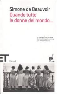 Libro Quando tutte le donne del mondo... Simone de Beauvoir