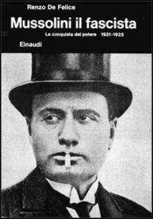 Camfeed.it Mussolini. Vol. 2\1: Il fascista. La conquista del potere (1921-1925). Image