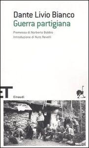 Foto Cover di Guerra partigiana, Libro di Dante L. Bianco, edito da Einaudi