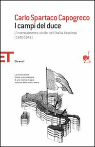 Libro I campi del Duce. L'internamento civile nell'Italia fascista (1940-1943) Carlo S. Capogreco