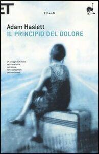Foto Cover di Il principio del dolore, Libro di Adam Haslett, edito da Einaudi