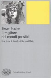 Il migliore dei mondi possibili. Una storia di filosofi, di Dio e del Male - Steven Nadler - copertina