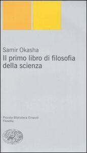Libro Il primo libro di filosofia della scienza Samir Okasha