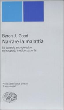 Narrare la malattia. Lo sguardo antropologico sul rapporto medico-paziente - J. Byron Good - copertina