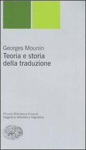 Foto Cover di Teoria e storia della traduzione, Libro di Georges Mounin, edito da Einaudi