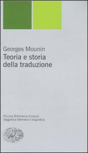 Libro Teoria e storia della traduzione Georges Mounin