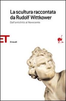 Daddyswing.es La scultura raccontata da Rudolf Wittkower. Dall'antichità al Novecento Image