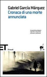 Foto Cover di Cronaca di una morte annunciata, Libro di Gabriel García Márquez, edito da Einaudi