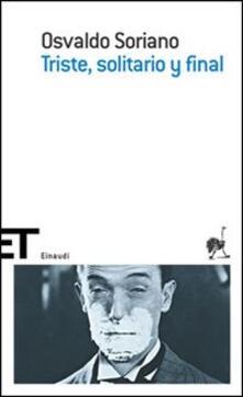 Triste, solitario y final - Osvaldo Soriano - copertina