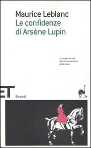 Libro Le confidenze di Arsène Lupin Maurice Leblanc