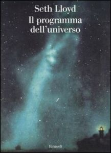 Libro Il programma dell'universo Seth Lloyd