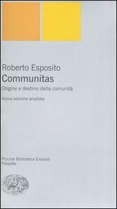 Foto Cover di Communitas. Origine e destino della comunità, Libro di Roberto Esposito, edito da Einaudi