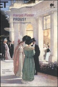 Proust. Una sceneggiatura. Alla ricerca del tempo perduto - Harold Pinter - copertina