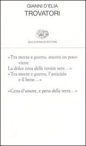 Foto Cover di Trovatori, Libro di Gianni D'Elia, edito da Einaudi