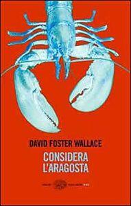 Libro Considera l'aragosta David F. Wallace