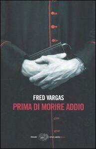 Libro Prima di morire addio Fred Vargas