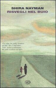 Libro Risvegli nel buio Shira Nayman