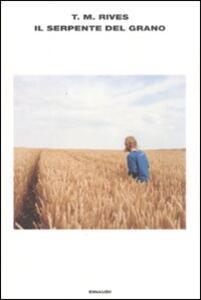 Il serpente del grano - T. M. Rives - copertina