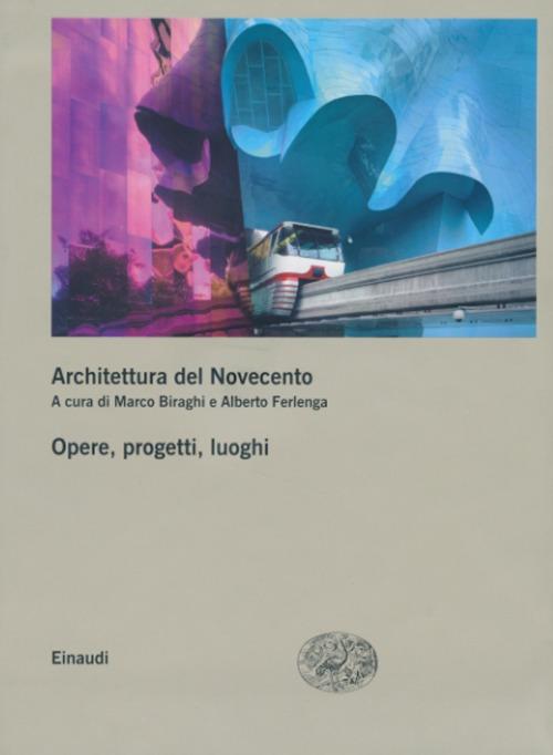Architettura del Novecento. Opere, progetti, luoghi vol. 2 3