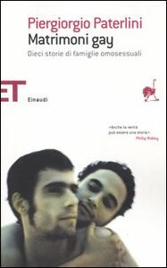 Matrimoni gay. Dieci storie di famiglie omosessuali - Piergiorgio Paterlini - copertina