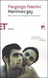 Foto Cover di Matrimoni gay. Dieci storie di famiglie omosessuali, Libro di Piergiorgio Paterlini, edito da Einaudi