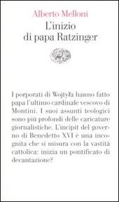 L' inizio di papa Ratzinger. Lezioni sul conclave del 2005 e sull'incipit del pontificato di Benedetto XVI