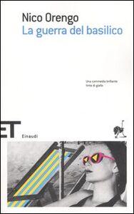 Foto Cover di La guerra del basilico, Libro di Nico Orengo, edito da Einaudi