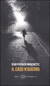 Libro Il caso N'Gustro Jean-Patrick Manchette