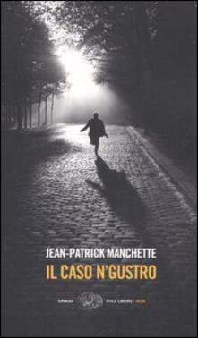 Il caso N'Gustro - Jean-Patrick Manchette - copertina