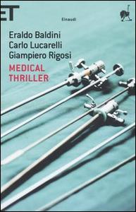 Libro Medical thriller Eraldo Baldini , Carlo Lucarelli , Giampiero Rigosi