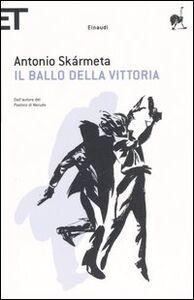 Libro Il ballo della Vittoria Antonio Skármeta
