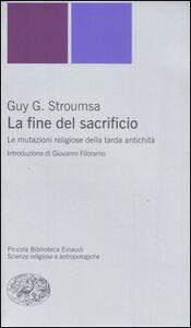 Libro La fine del sacrificio. Le mutazioni religiose della tarda antichità Guy G. Stroumsa