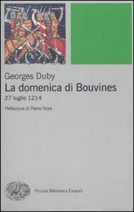 Foto Cover di La domenica di Bouvines. 27 luglio 1214, Libro di Georges Duby, edito da Einaudi