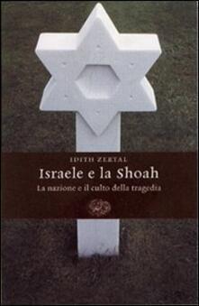 Nordestcaffeisola.it Israele e la Shoah. La nazione e il culto della tragedia Image