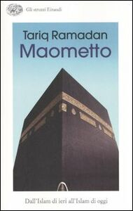 Foto Cover di Maometto. Dall'Islam di ieri all'Islam di oggi, Libro di Tariq Ramadan, edito da Einaudi
