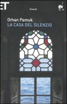 La casa del silenzio - Orhan Pamuk - copertina