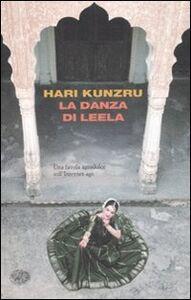 Foto Cover di La danza di Leela, Libro di Hari Kunzru, edito da Einaudi