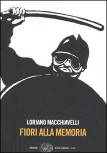 Fiori alla memoria - Loriano Macchiavelli - copertina