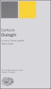 Dialoghi. Testo cinese a fronte - Confucio - copertina