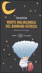 Foto Cover di Morte malinconica del bambino ostrica e altre storie, Libro di Tim Burton, edito da Einaudi