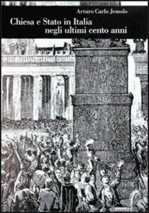 Chiesa e Stato in Italia negli ultimi cento anni