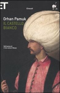 Libro Il castello bianco Orhan Pamuk